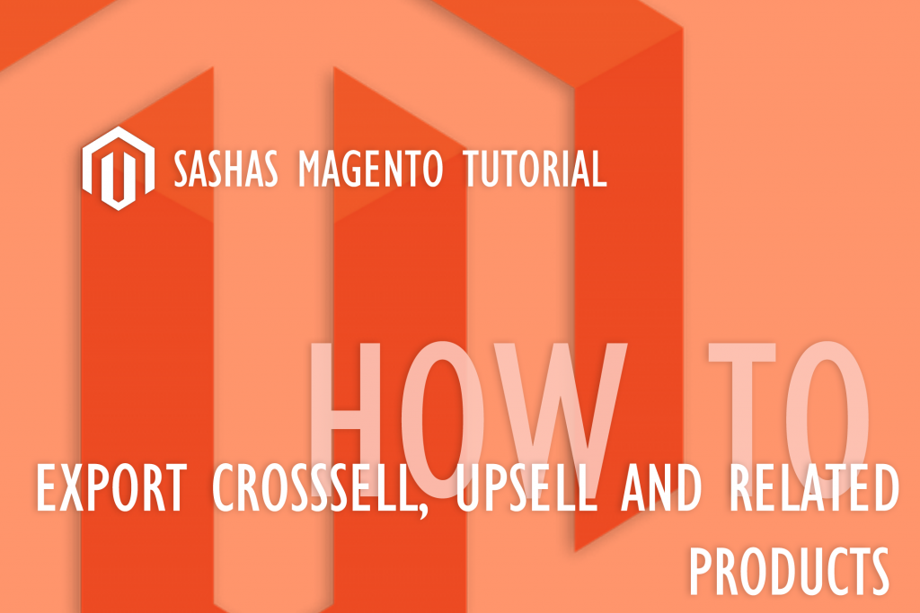 Magento crossell upsell related products